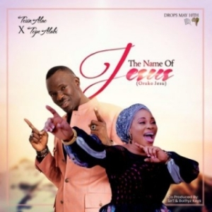 Tosin Alao - The Name of Jesus (Oruko Jesu) Ft. Tope Alabi